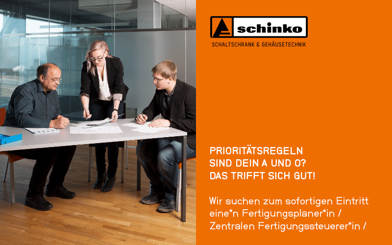 Schinko Jobinserat Zentrale Fertigungsteuerung / Fertigungsplanung